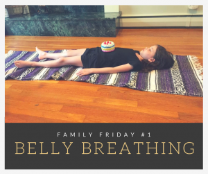 Breathing Exercises for the Whole Family -- Deep Belly Breathing